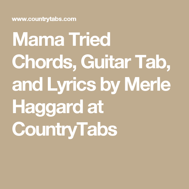 Mama Tried Chords, Guitar Tab, and Lyrics by Merle Haggard at ...