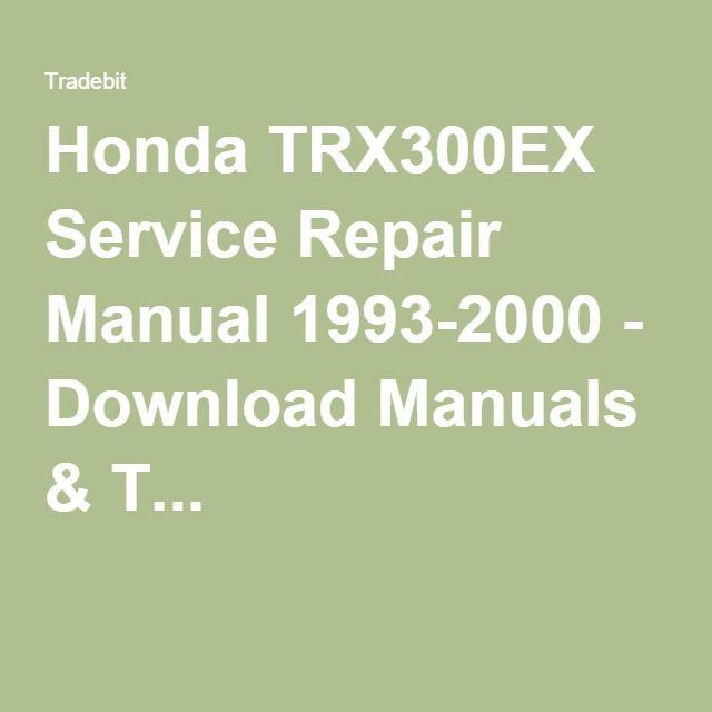 honda trx300ex service repair manual 1993 2000 download manuals rh pinterest com 2005 Honda TRX300EX 2000 Honda TRX300EX