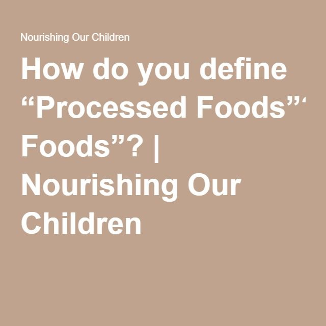 How Do You Define Processed Foods?