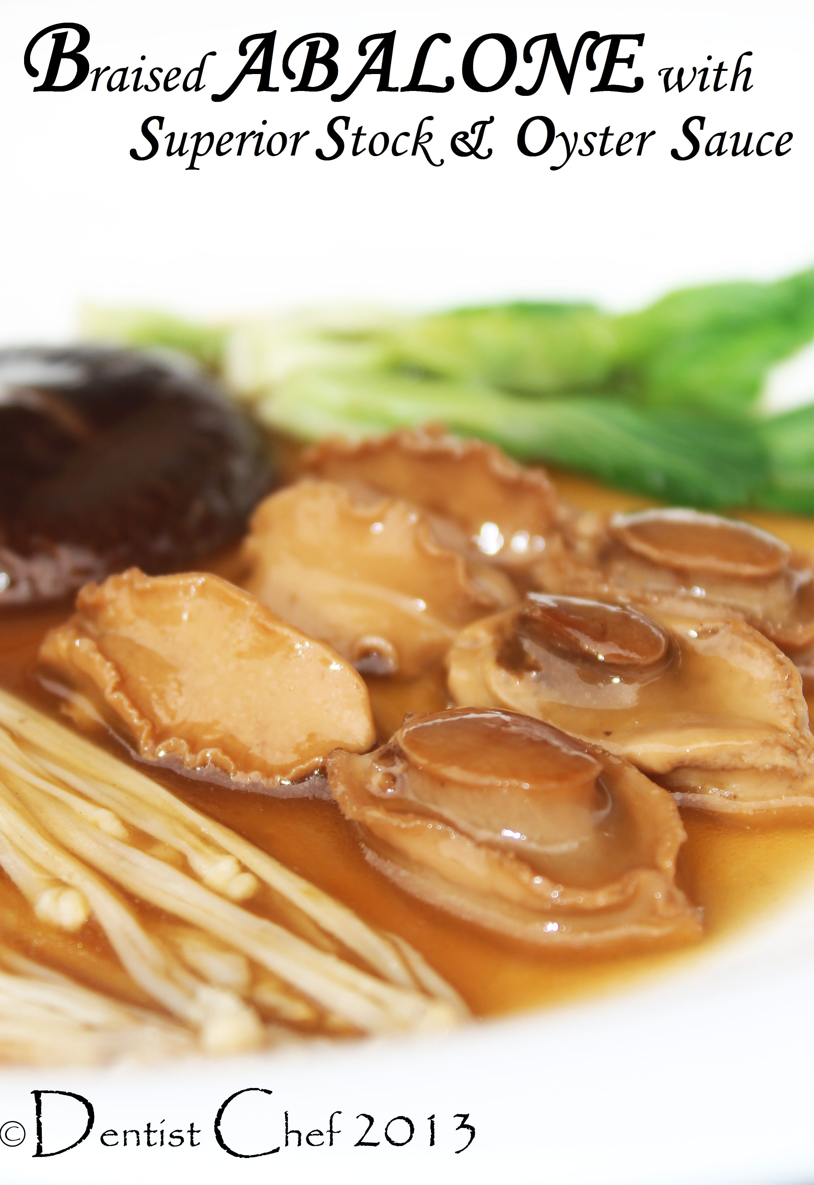 Braised Abalone In Superior Stock And Oyster Sauce Recipe Resep Kerang Masakan Asia Resep Seafood