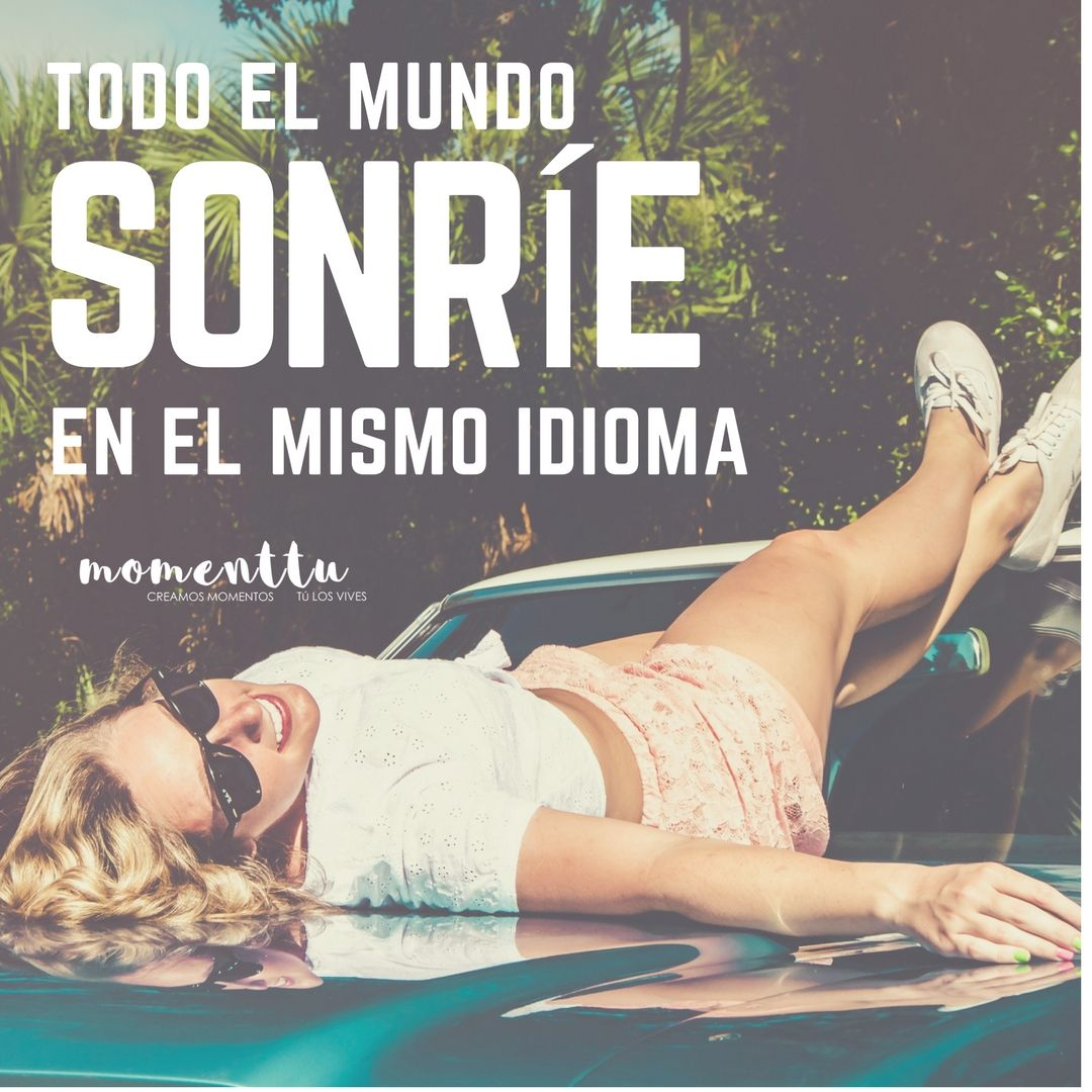 Todo el mundo sonríe  en el mismo idioma Frases, Momentos, amor, amistad, quotes, Donostia