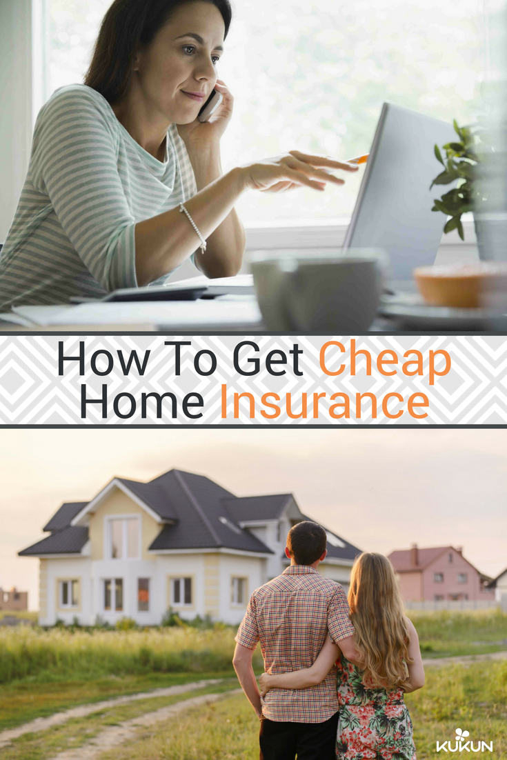 Get Cheap Insurance How To Get Cheap Home Insurance In 5 Quick Steps Real Estate