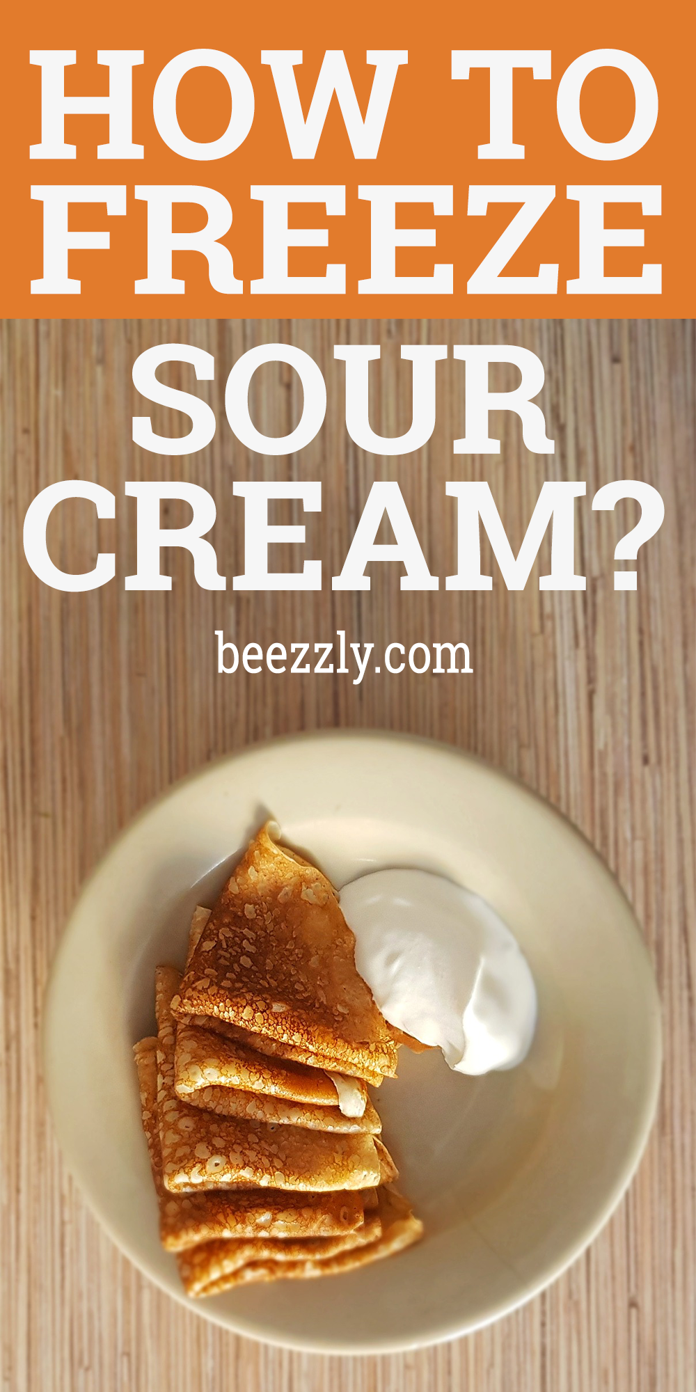 How To Freeze Sour Cream In 2020 Sour Cream Cooking Tasty Dishes