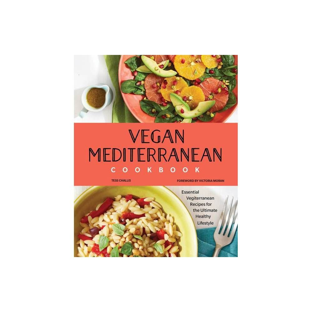 Vegan Mediterranean Cookbook By Tess Challis Paperback In 2020 Mediterranean Cookbook Vegan Cookbook Vegan Meal Prep