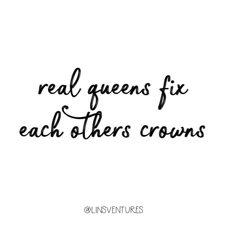 Real queens fix each others crowns Instagram Quotes - Branding Quotation