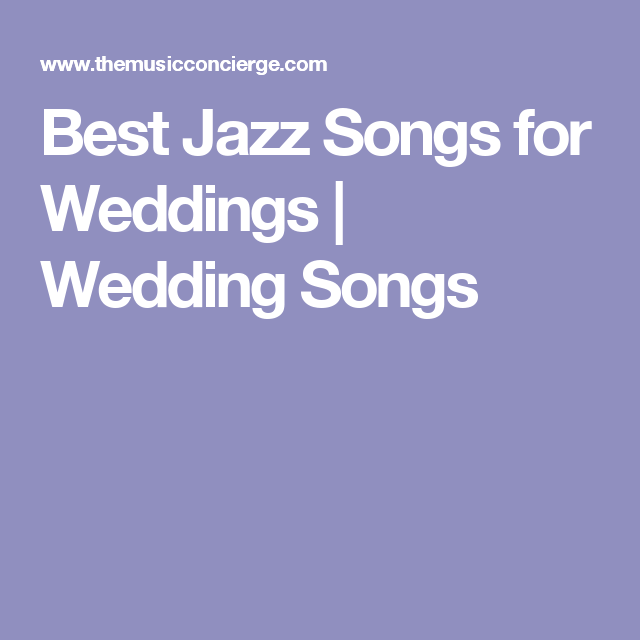 Best Jazz Songs For Weddings