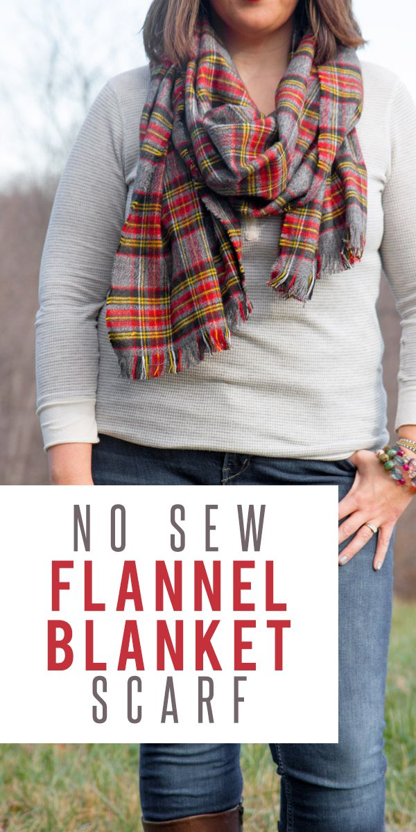 DIY No Sew Flannel Blanket Scarf | Pinterest | Flannel blanket ...