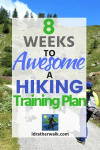 8 Weeks to Awesome - Hiking Training Plan