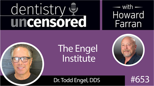 Dentaltown The Engel Institute with Todd B. Engel DDS