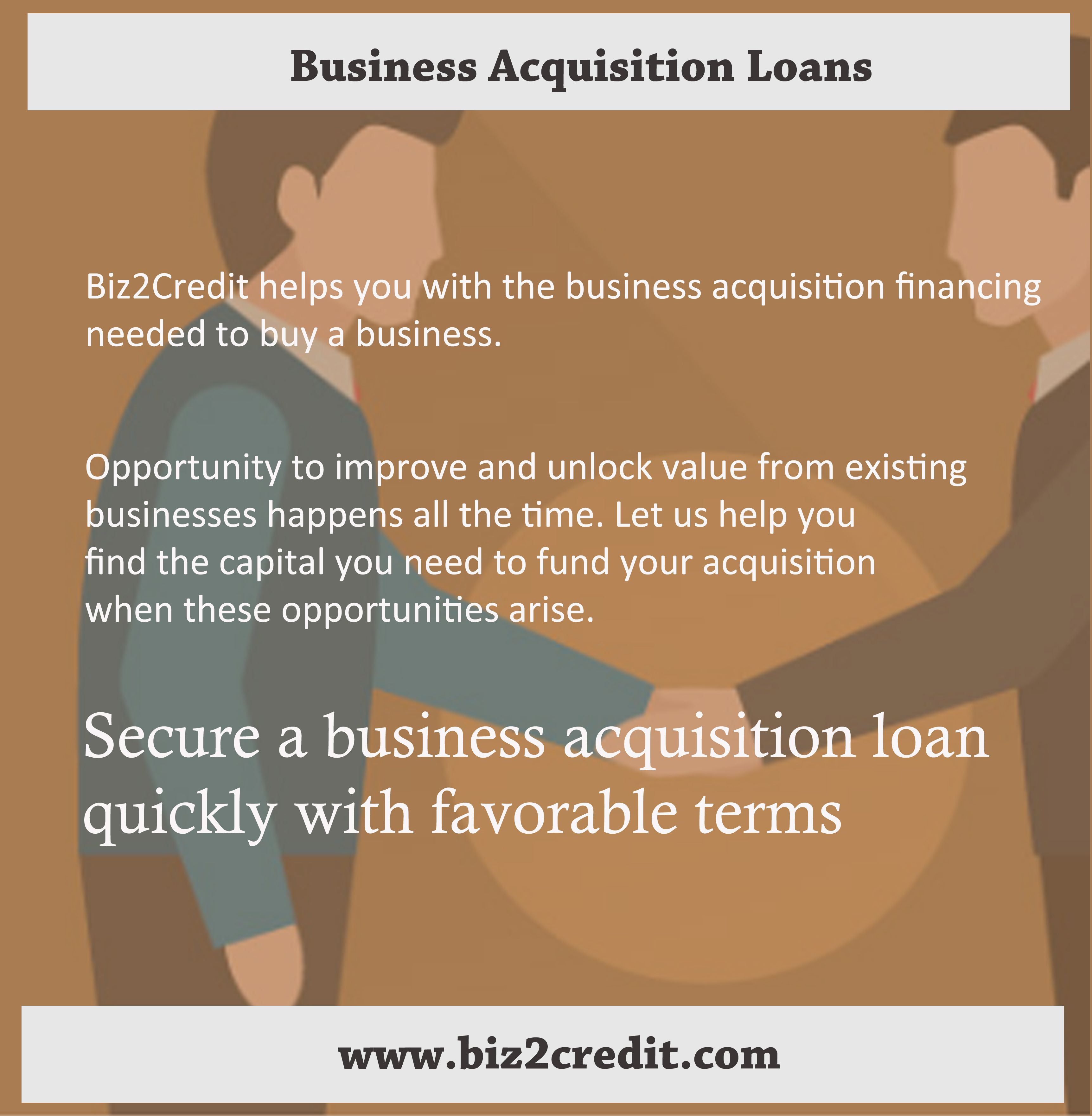 Biz2Credit helps you with the business acquisition financing ...