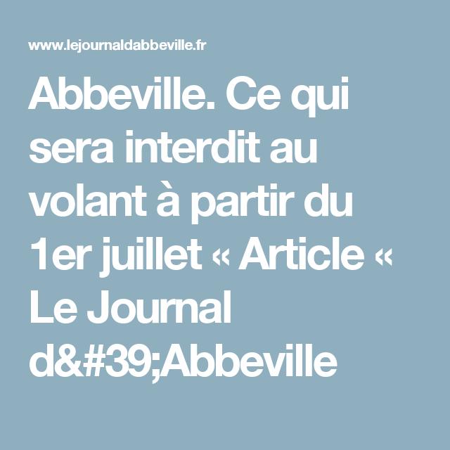 Abbeville. Ce qui sera interdit au volant à partir du 1er juillet « Article « Le Journal d'Abbeville