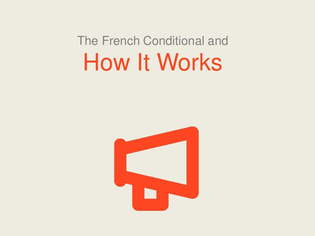 French Tense All About The French Conditional By Talk In