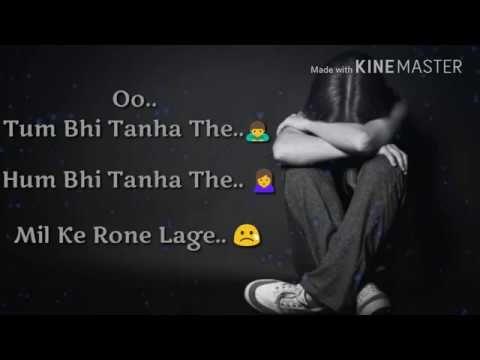 Tum Bhi Tanha The Hum Bhi Tanha The - Heart Touching Song ...