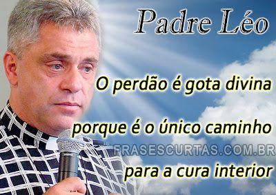 Mensagens E Frases Do Padre Leo E Padre Fabio De Melo