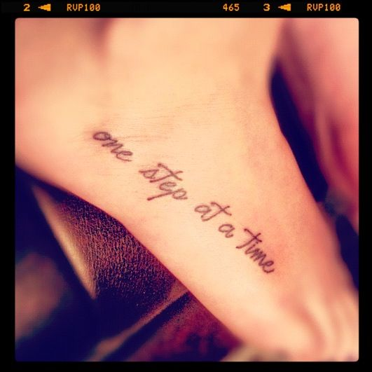 My newest tattoo one step at a time my style for Tattoo one step at a time