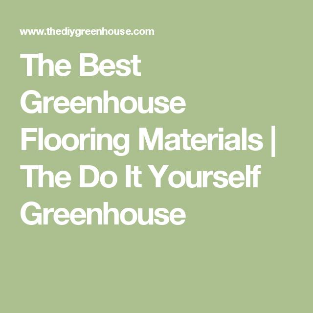 The Best Greenhouse Flooring Materials