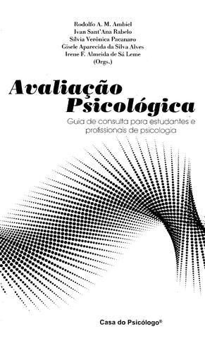Avaliação Psicológica: Guia de Consulta para Estudantes e Profissioanis de Psicologia