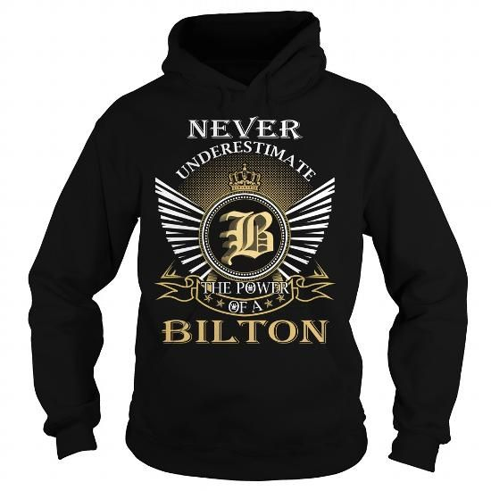 I Love Never Underestimate The Power of a BILTON - Last Name, Surname T-Shirt T-Shirts