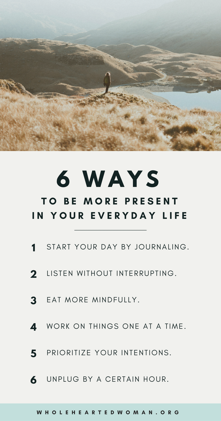 6 Ways To Be More Present In Your Everyday Life