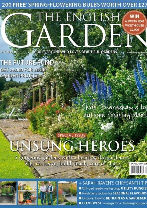 The New October 2014 Edition Of The English Garden Magazine Is Packed With  Horti Heroes, Gardens, Plants U0026 More... Plus Find Out About Our Exciting  New ...