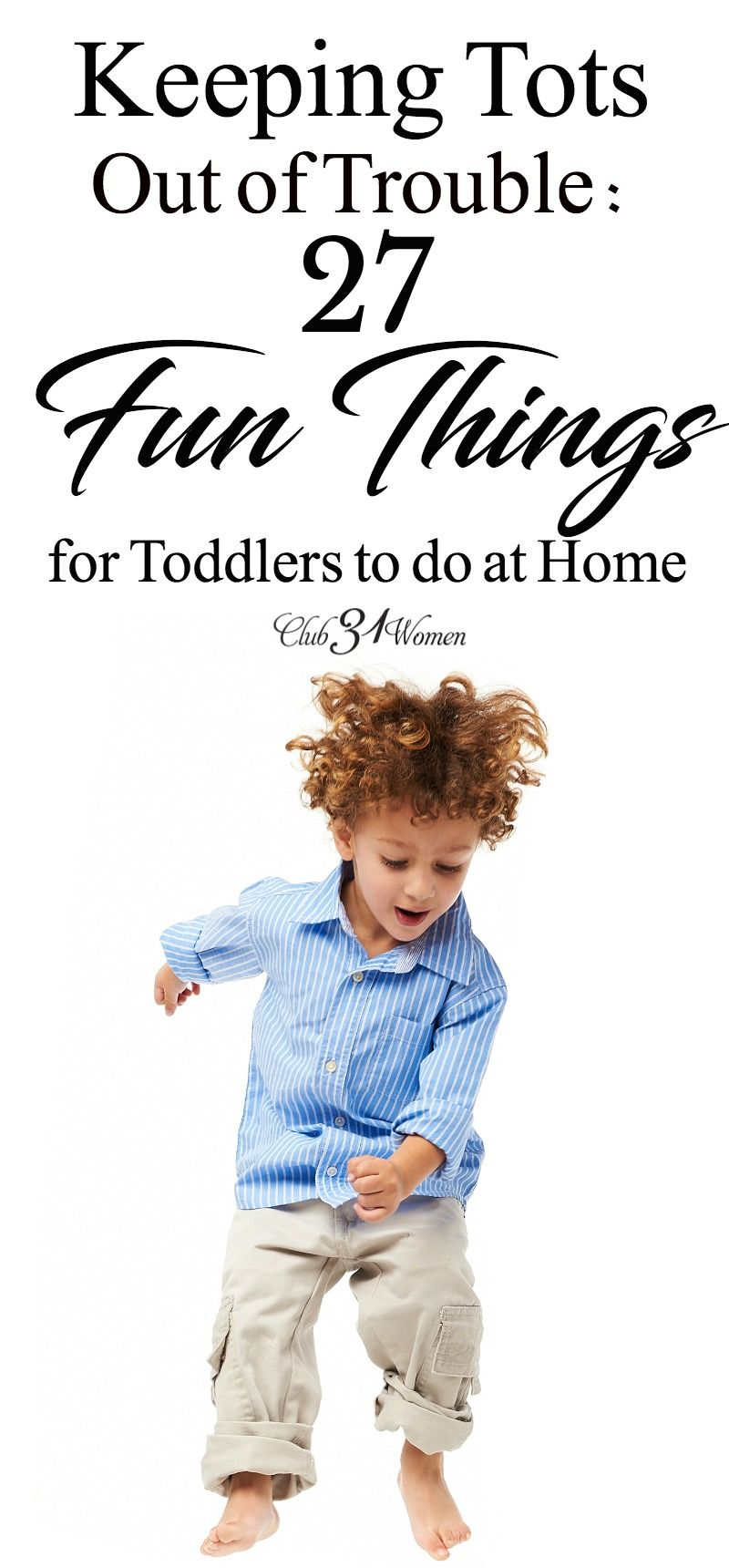 Keeping Tots Out of Trouble: 27 Fun Things for Toddlers To Do At ...