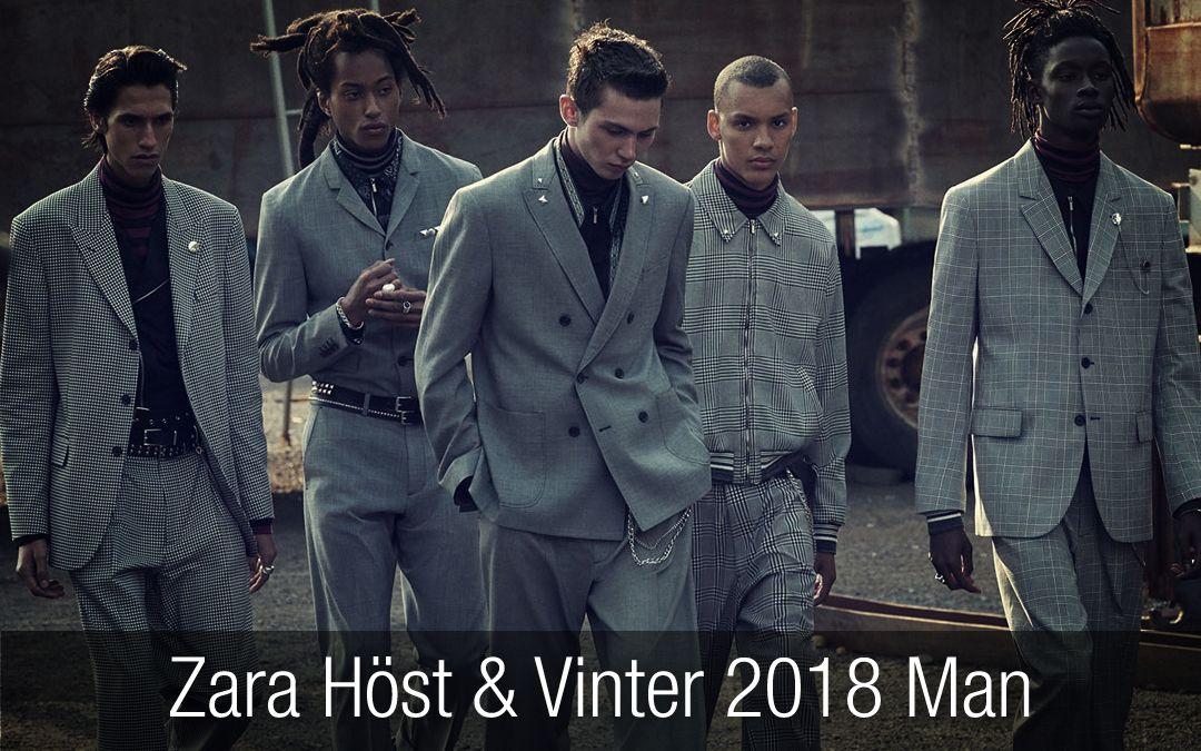 Zara Höst   Vinter 2018 Man (kampanjbilder.) När Zara släpper  kampanjbilderna för deras 78da6aca92c1f
