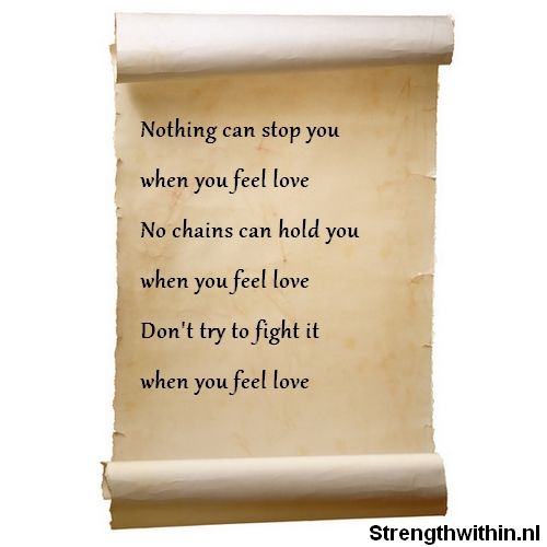 Nothing can stop you when you feel love.
