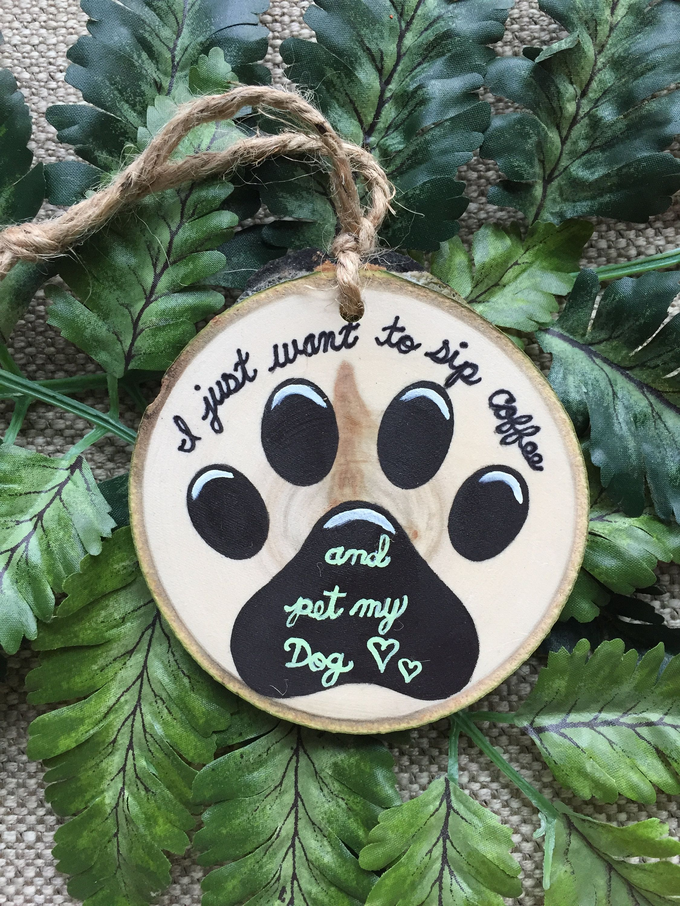 Paw Print Dog Ornament Dog Gift Hand Painted Sip Coffee And Etsy Paw Print Ornament Hand Painted Ornaments Paw Ornament