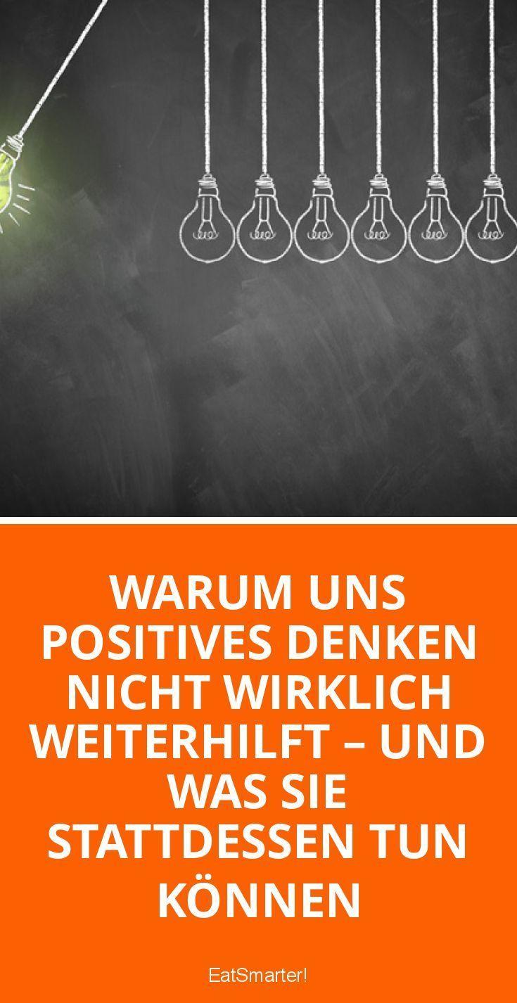 Warum uns positives Denken nicht wirklich weiterhi  Feel good