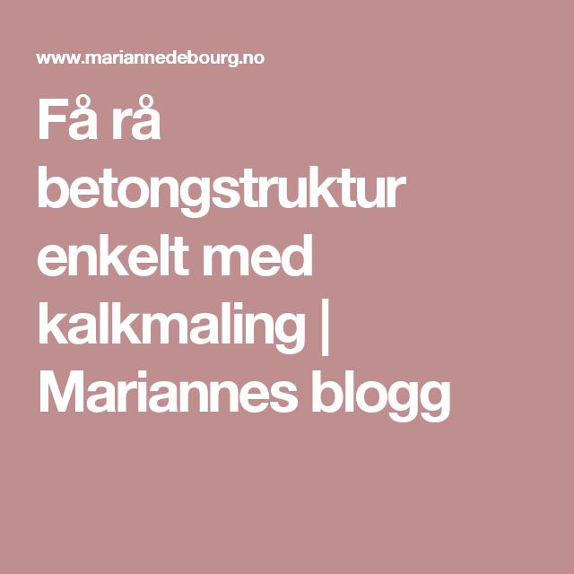 Få rå betongstruktur enkelt med kalkmaling | Mariannes blogg