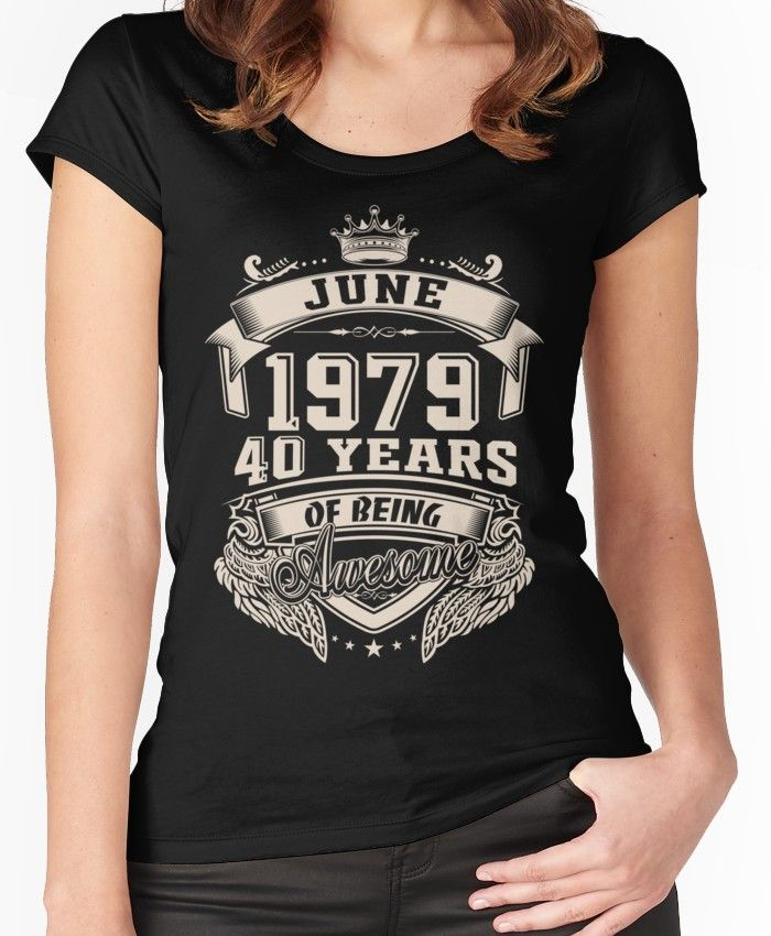 d5c4d310b Born in June 1979, 40 years of being awesome Women's Fitted Scoop T-Shirt