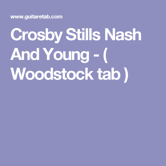 Crosby Stills Nash And Young Woodstock Tab Guitar