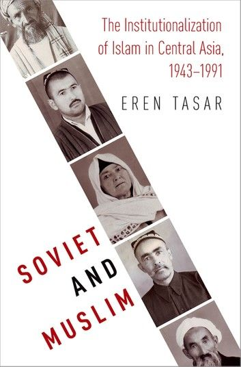 Soviet And Muslim: The Institutionalization Of Islam In Cen...