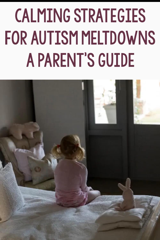 5 Calming Strategies for Meltdowns in Autistic Children