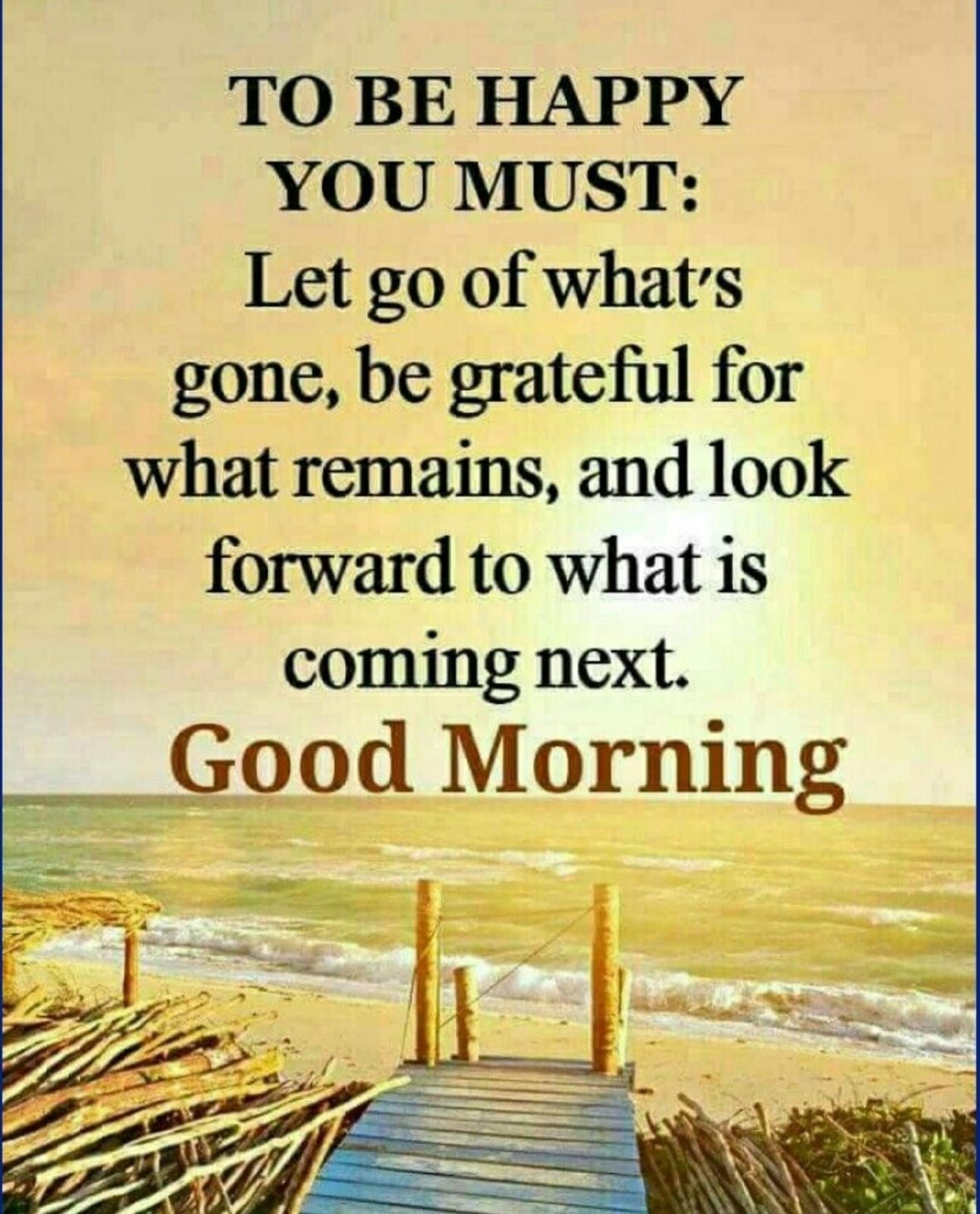Good Morning Let Go Of What Is Gone Good Morning Prayer Good Morning Quotes Morning Inspirational Quotes