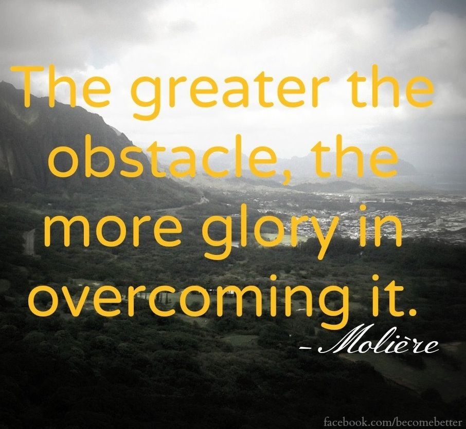 Overcoming Obstacles Quotes Overcoming Obstacles Quote Via Www.facebookbecomebetter And Www .