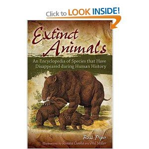 Extinct Animals An Encyclopedia Of Species That Have Disappeared During Human History Amazo Extinct Animals Extinct And Endangered Animals Species Extinction