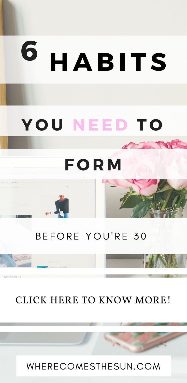 6 Habits You Need To Form Before Your Thirties | BEST Blog Posts on ...
