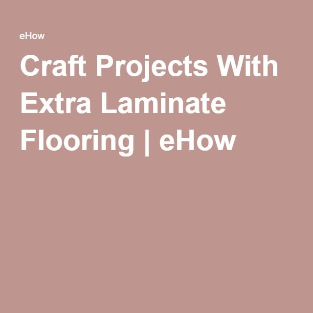 Craft Projects With Extra Laminate Flooring Laminate Flooring