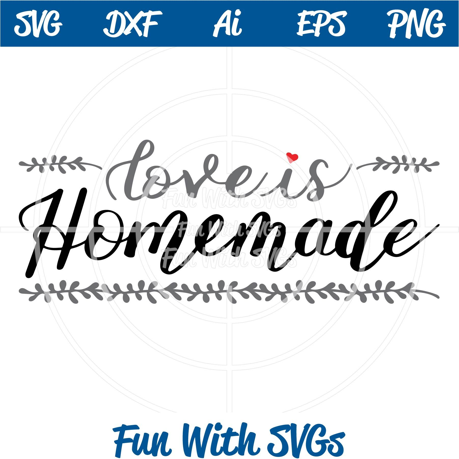 Download Love is Homemade SVG File   Svg