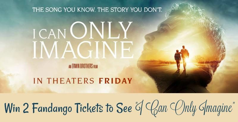 Win 2 Fandango Tickets To See I Can Only Imagine Us Ends 3 19