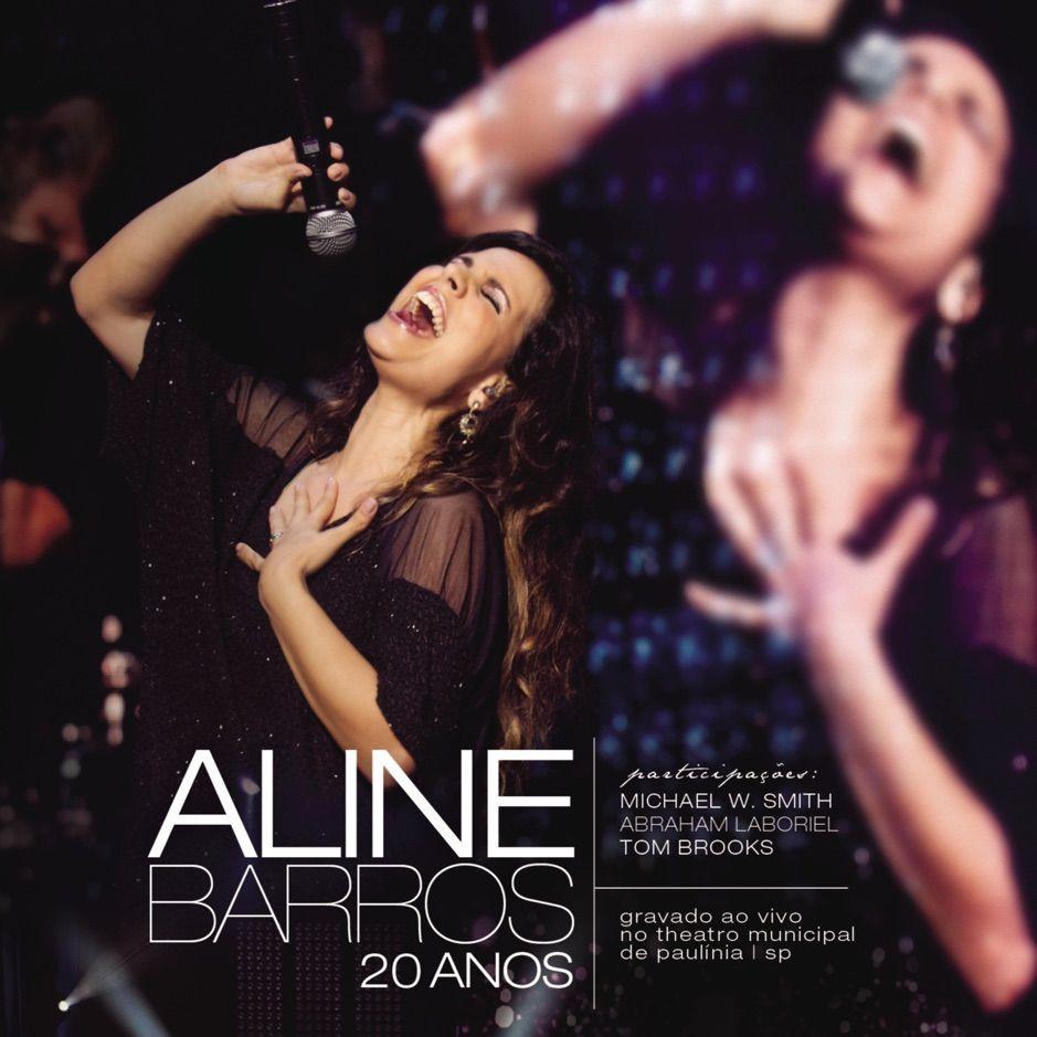 Aline Barros 20 Anos Ao Vivo By Aline Barros Ad Anos Ao
