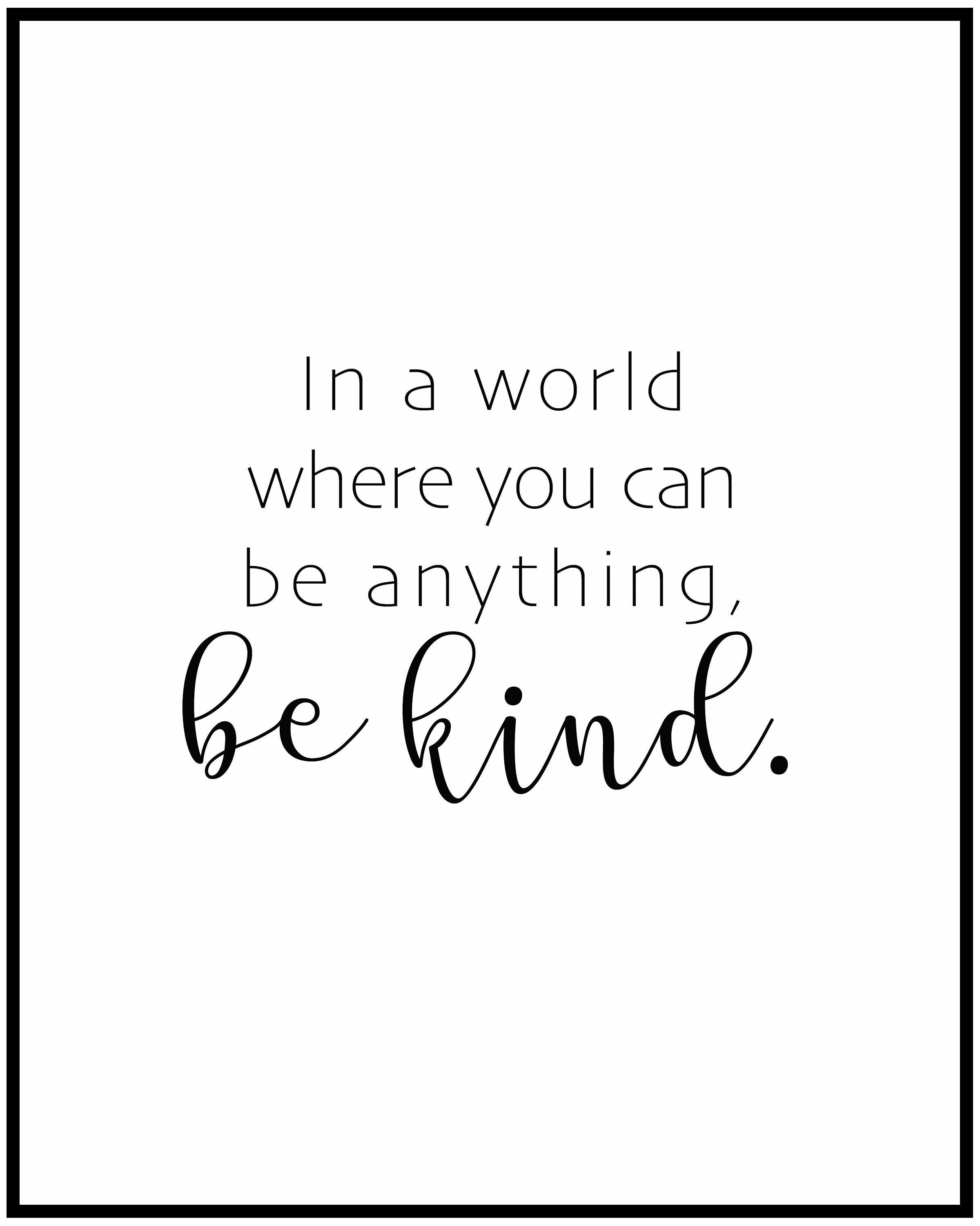 In A World Where You Can Be Anything Be Kind Printable