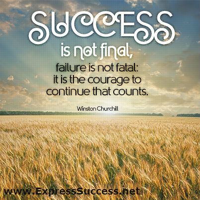 Success is not final, failure is not fatal: It is the courage to continue that counts. – Winston Churchill #quotes #success