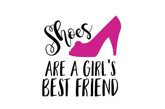 6ea9fb0303cc6 Shoes are a girl's best friend SVG File, high heel svg, svg saying ...