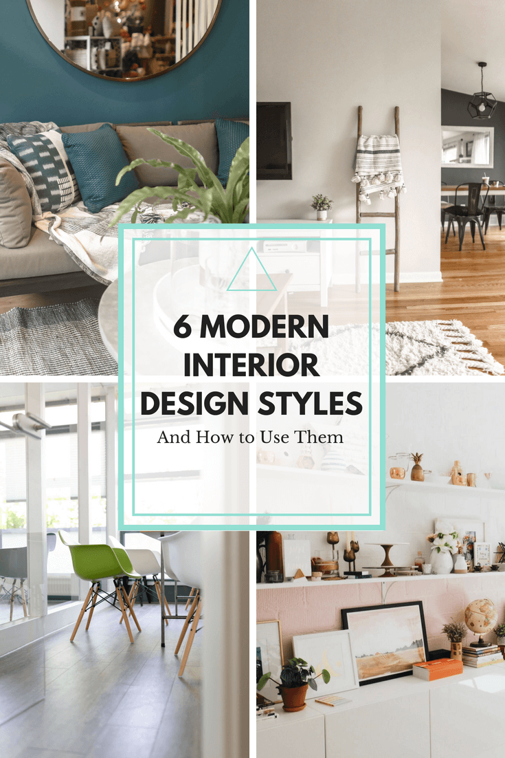 Interior Design Style 6 Modern Styles And How To Use Them Popular Interior Design Modern Home Interior Design Modern Interior Design