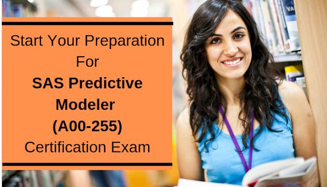 Start Your Preparation For Sas Predictive Modeler A00 255 Certification Exam Https Sas Exam Guide Blogspot Com 2019 05 How To Prepare F Exam Sas Exam Guide