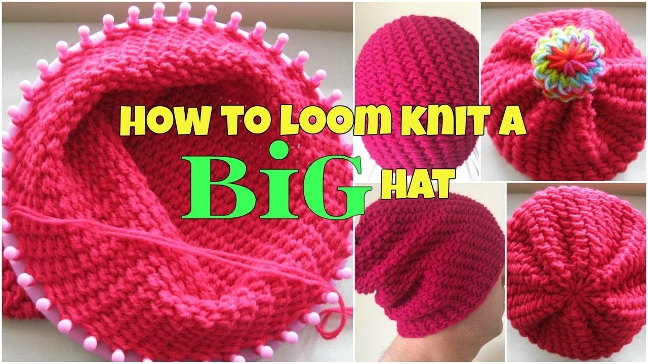 How to loom knit a big hat for beginners loom knit hat