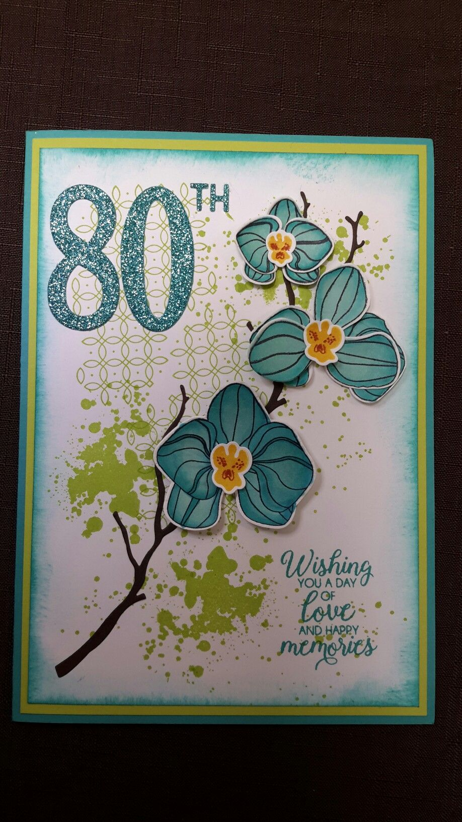 80th Birthday Card For My Mum All Su Products Stamp Sets Climbing Orchid Graceful Garden And Gorgeous G Orchid Card Cool Birthday Cards 80th Birthday Cards
