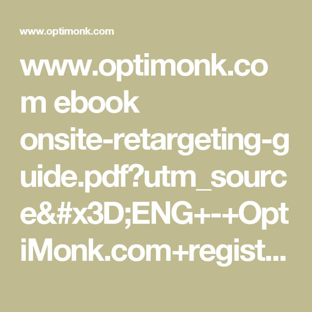 www.optimonk.com ebook onsite-retargeting-guide.pdf?utm_source=ENG+-+OptiMonk.com+registration&utm_campaign=750829070e-AUTOMATION_Download_ORG_general__1&utm_medium=email&utm_term=0_285452759d-750829070e-144670049